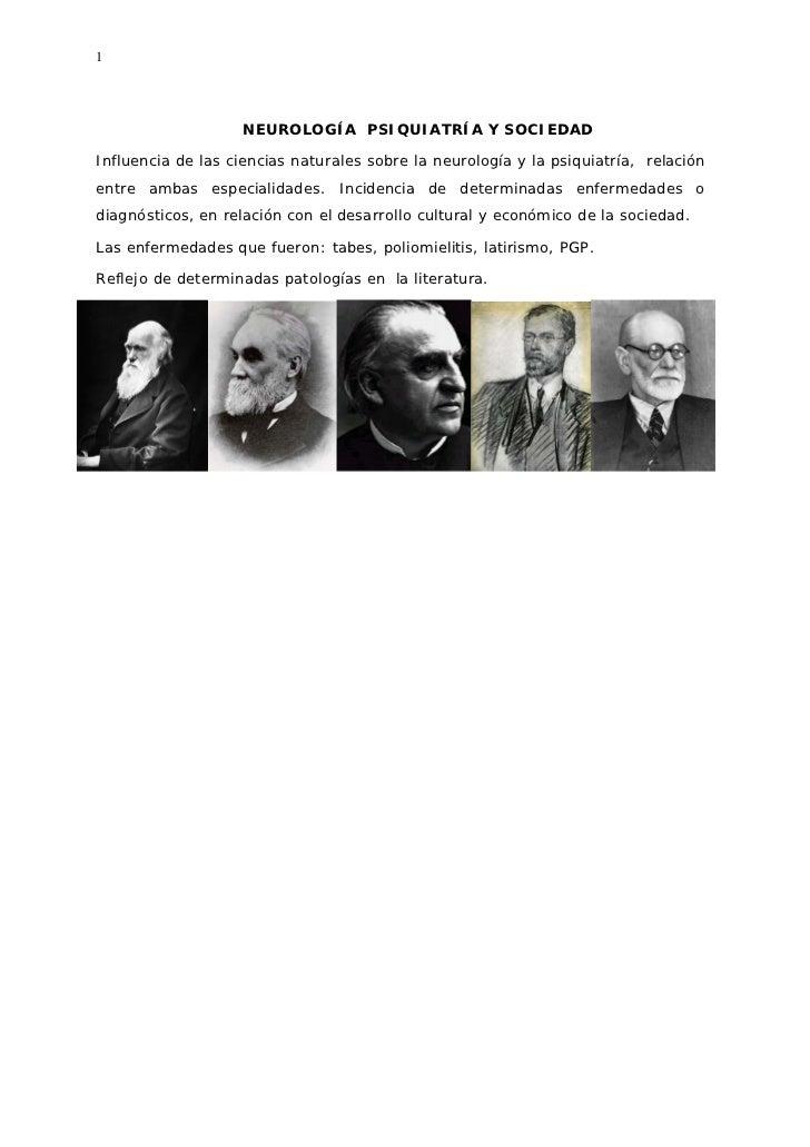 1                    NEUROLOGÍA PSIQUIATRÍA Y SOCIEDADInfluencia de las ciencias naturales sobre la neurología y la psiqui...