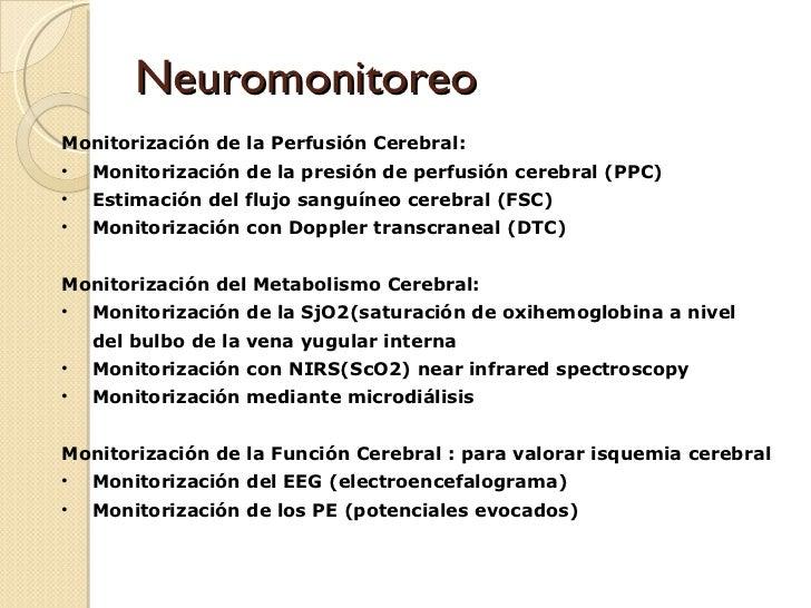 Neuromonitoreo  <ul><li>Monitorización de la Perfusión Cerebral: </li></ul><ul><li>Monitorización de la presión de perfusi...
