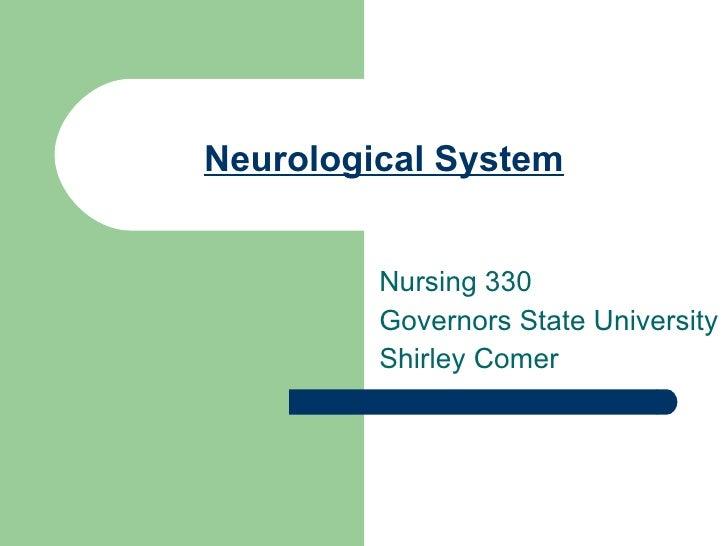 Neurological System Nursing 330 Governors State University Shirley Comer
