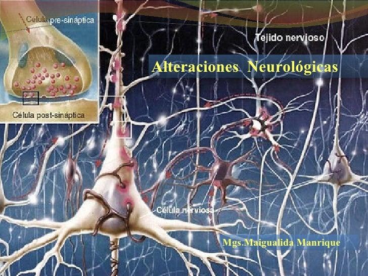 Alteraciones  Neurológicas Mgs.Maigualida Manrique