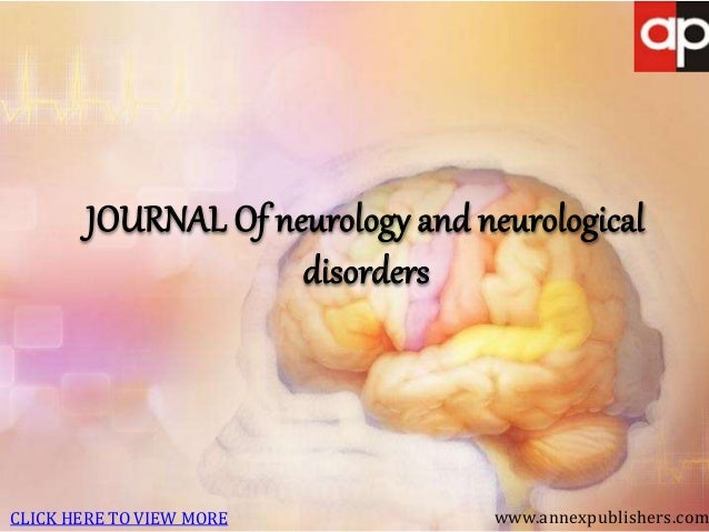 JOURNAL Of neurology and neurological disorders www.annexpublishers.comCLICK HERE TO VIEW MORE