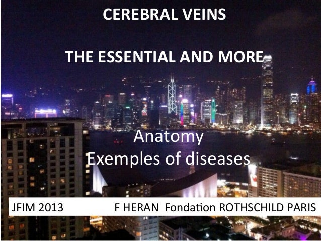 CEREBRAL  VEINS      THE  ESSENTIAL  AND  MORE       Anatomy   Exemples  of  diseases   JFIM  20...