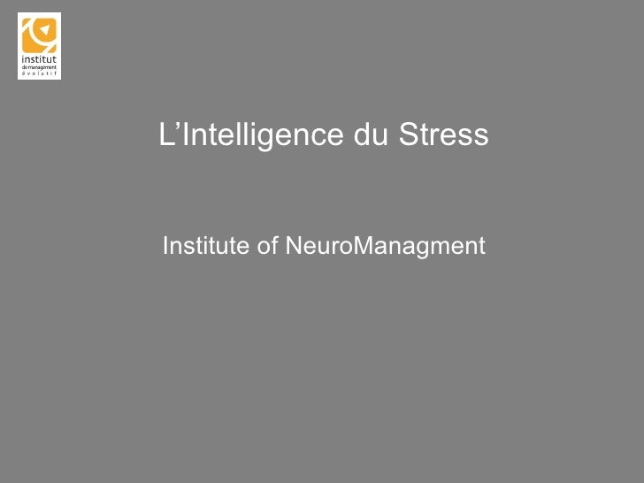 L'Intelligence du Stress Institute of NeuroManagment
