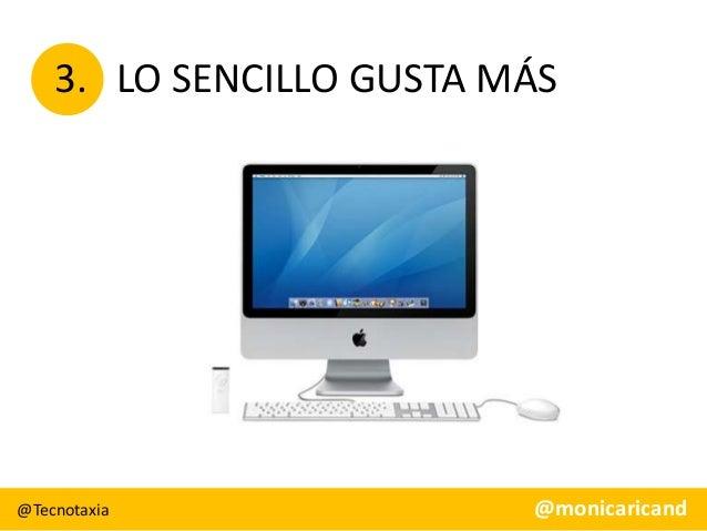 3. LO SENCILLO GUSTA MÁS  @Tecnotaxia  @monicaricand