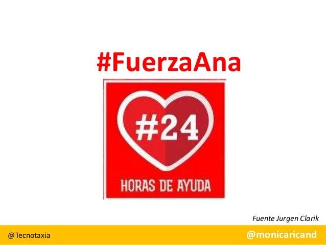 #FuerzaAna  Fuente Jurgen Clarik @Tecnotaxia  @monicaricand
