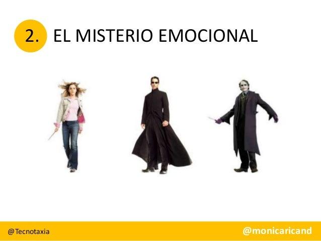 2. EL MISTERIO EMOCIONAL  @Tecnotaxia  @monicaricand