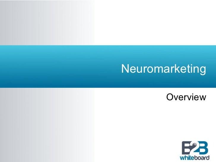 Neuromarketing Overview
