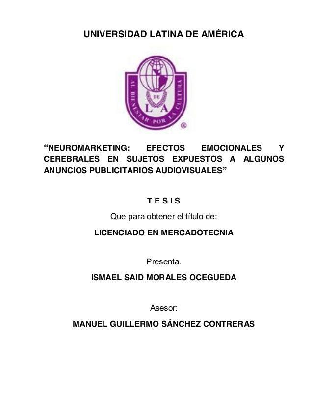 """UNIVERSIDAD LATINA DE AMÉRICA """"NEUROMARKETING: EFECTOS EMOCIONALES Y CEREBRALES EN SUJETOS EXPUESTOS A ALGUNOS ANUNCIOS PU..."""