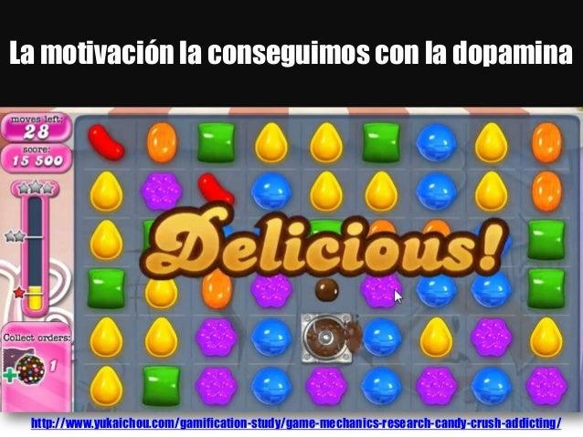 La motivación la conseguimos con la dopamina http://www.yukaichou.com/gamification-study/game-mechanics-research-candy-cru...