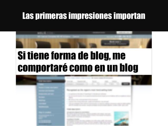Las primeras impresiones importan Si tiene forma de blog, me comportaré como en un blog