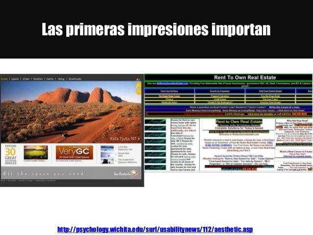 Las primeras impresiones importan http://psychology.wichita.edu/surl/usabilitynews/112/aesthetic.asp