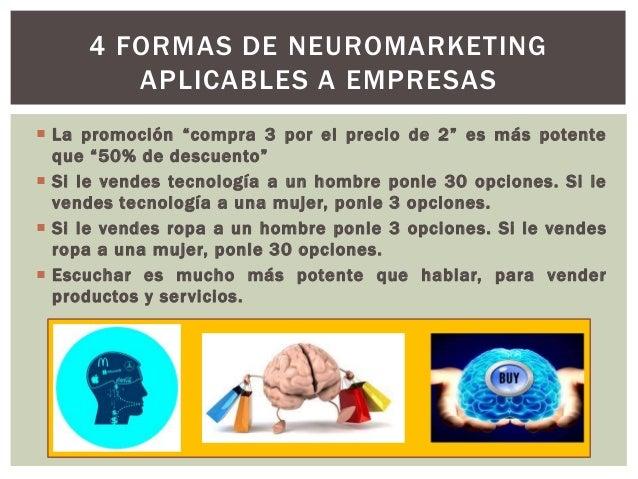  La metodología del neuromarketing consiste en estudiar las diferentes etapas que, progresivamente, seducen al cerebro de...