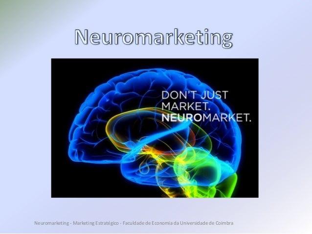 Neuromarketing - Marketing Estratégico - Faculdade de Economia da Universidade de Coimbra