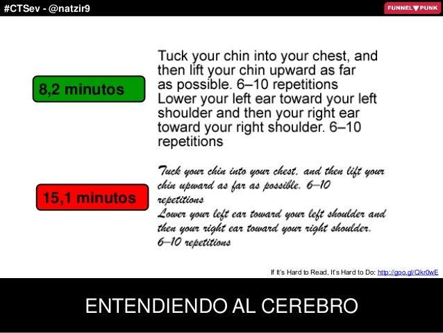 #CTSev - @natzir9 8,2 minutos 15,1 minutos ENTENDIENDO AL CEREBRO If It's Hard to Read, It's Hard to Do: http://goo.gl/Qkr...