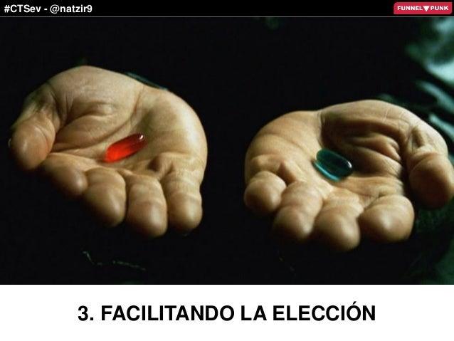 #CTSev - @natzir9 3. FACILITANDO LA ELECCIÓN