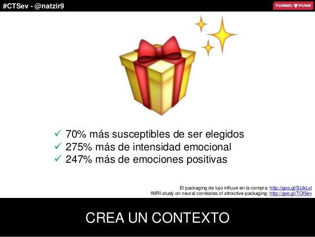 #CTSev - @natzir9  70% más susceptibles de ser elegidos  275% más de intensidad emocional  247% más de emociones positi...