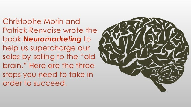 60 Second Book Brief: Neuromarketing by Christophe Morin & Patrick Renvoise  Slide 2
