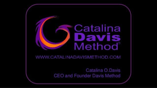 Catalina O.Davis CEO and Founder Davis Method
