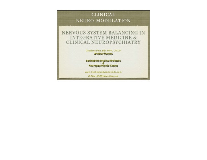 CLINICAL    NEURO-MODULATIONNERVOUS SYSTEM BALANCING IN  INTEGRATIVE MEDICINE & CLINICAL NEUROPSYCHIATRY       Desiderio P...