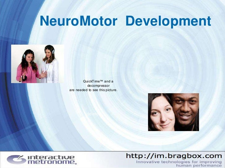 NeuroMotor Development               QuickTime™ and a              decompressor    are needed to see this picture.        ...