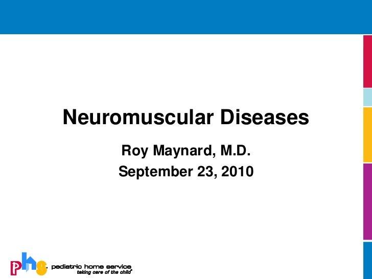 Neuromuscular Diseases    Roy Maynard, M.D.    September 23, 2010