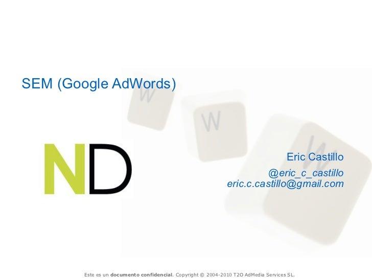SEM (Google AdWords)                                                                             Eric Castillo            ...