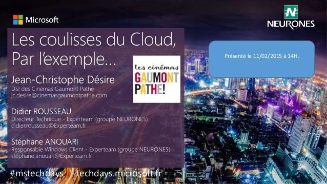 #mstechdays techdays.microsoft.fr Présenté le 11/02/2015 à 14H.