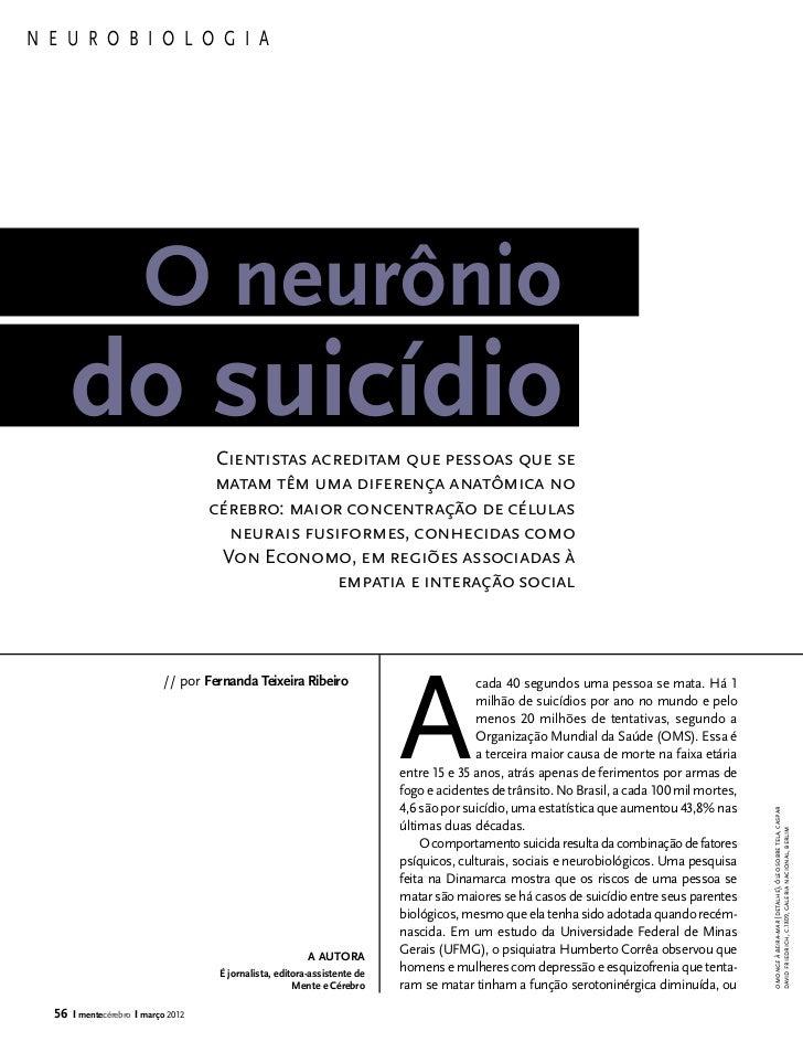 N E U R O B I O L O G I A                        O neurônio       do suicídio                    Cientistas acreditam que ...