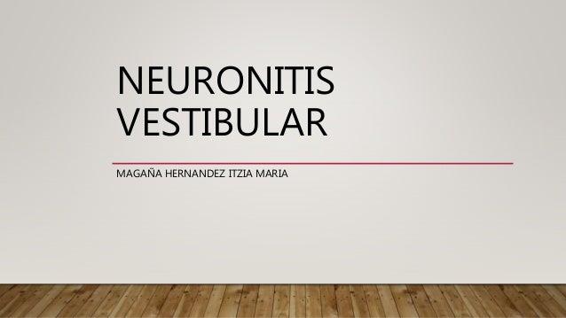 NEURONITIS VESTIBULAR MAGAÑA HERNANDEZ ITZIA MARIA