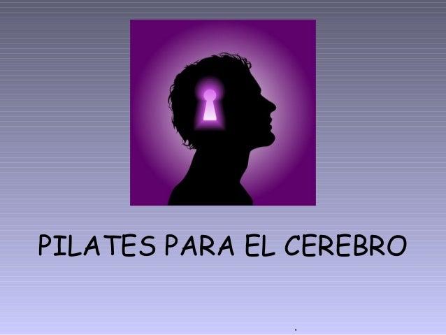 . PILATES PARA EL CEREBRO