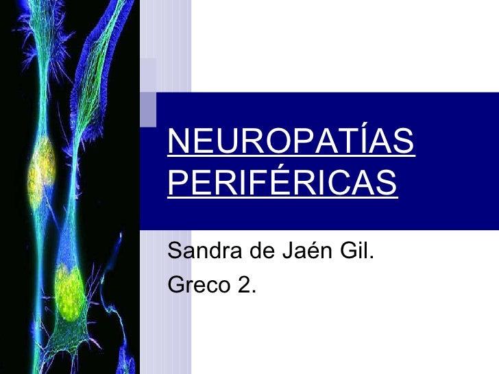 NEUROPATÍAS PERIFÉRICAS Sandra de Jaén Gil. Greco 2.