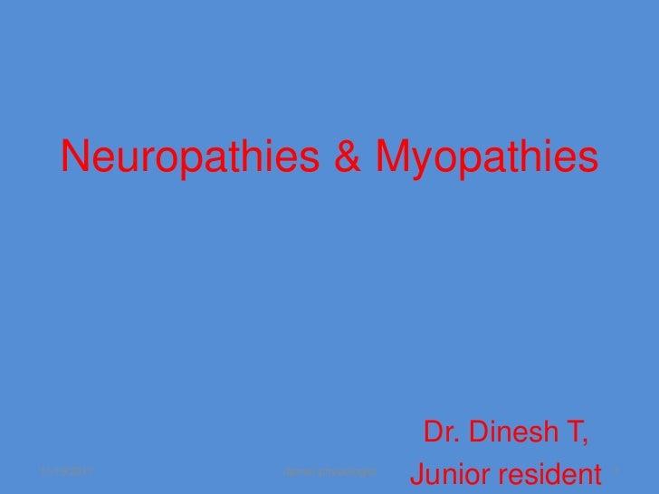 Neuropathies & Myopathies                                    Dr. Dinesh T,11/19/2011   Jipmer physiologist                ...