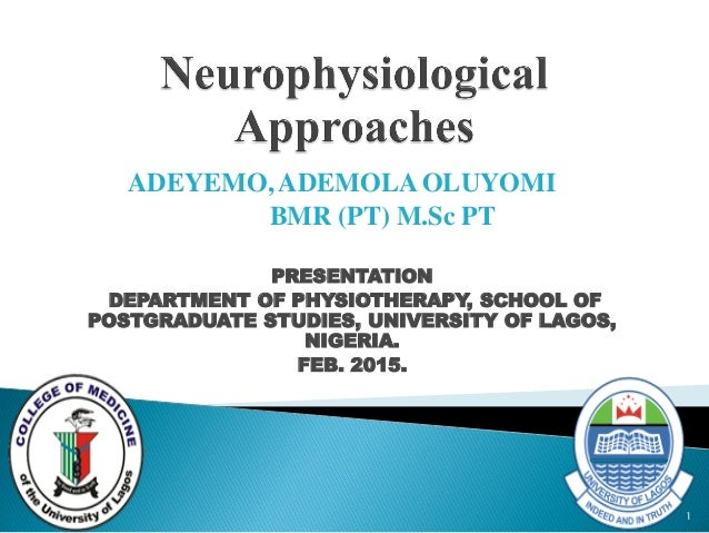 ADEYEMO, ADEMOLA OLUYOMI BMR (PT) M.Sc PT PRESENTATION DEPARTMENT OF PHYSIOTHERAPY, SCHOOL OF POSTGRADUATE STUDIES, UNIVER...