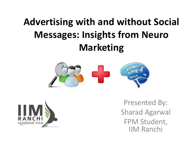 Advertising with and without Social  Messages: Insights from Neuro            Marketing                      Presented By:...