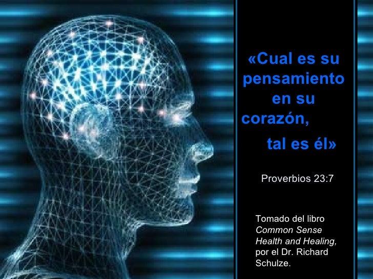 «Cual es su pensamiento en su corazón,  tal es él»     Proverbios 23:7 HAZ CLIC PARA AVANZAR ♫  Enciende los parlantes Tom...