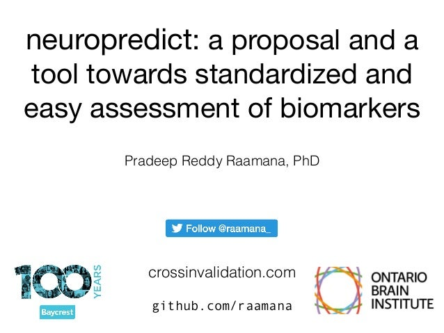 neuropredict: a proposal and a tool towards standardized and easy assessment of biomarkers github.com/raamana Pradeep Redd...