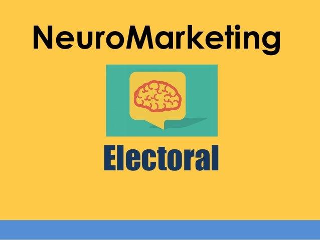 NeuroMarketing Electoral