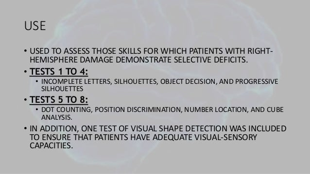 advantages of visual object and space perception battery Visual perception can be assessed by the visual object and space perception battery ( warrington important advantages are control of pretest the hippocampal atrophy and the navigational impairments observed in neuropsychological assessment would be considered impairment at the level of.