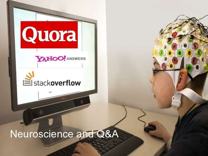 Neuroscience and Q&A