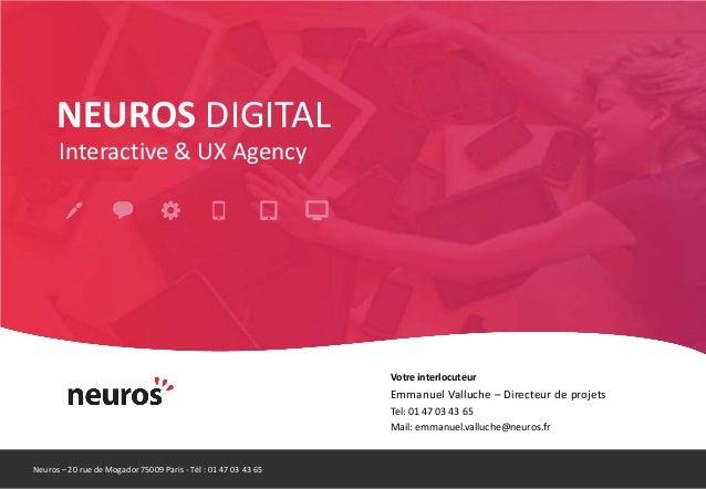 Neuros – 20 rue de Mogador 75009 Paris - Tél : 01 47 03 43 65Votre interlocuteurEmmanuel Valluche – Directeur de projetsTe...