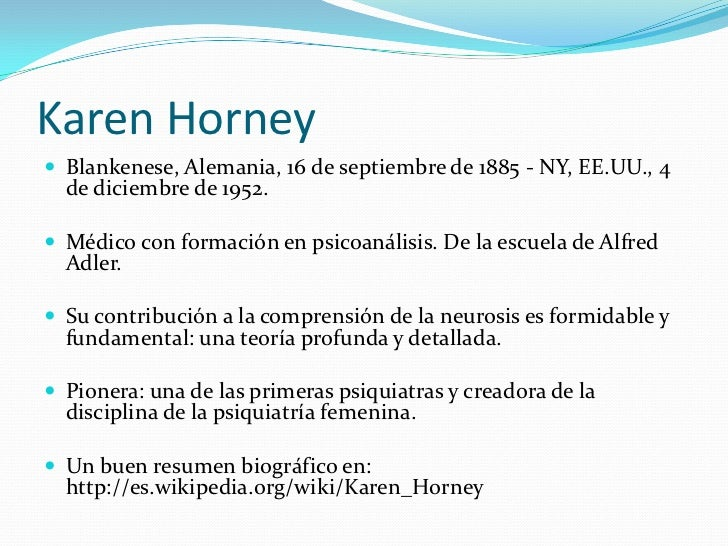 karen horney v alfred adler Horney gives several reasons for why penis envy is an unreasonable theory even though girls seem to desire to have a penis, there are other things that they desire as well little girls also desire to have breasts, which is a strictly feminine possession.
