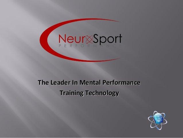 The Leader In Mental PerformanceThe Leader In Mental Performance Training TechnologyTraining Technology