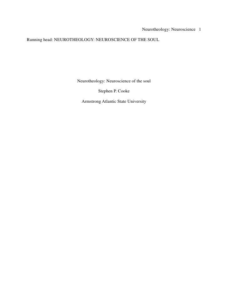 Neurotheology: Neuroscience 1  Running head: NEUROTHEOLOGY: NEUROSCIENCE OF THE SOUL                         Neurotheology...