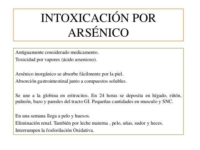 INTOXICACIÓN POR ARSÉNICO Antiguamente considerado medicamento. Toxicidad por vapores (ácido arsenioso). Arsénico inorgáni...