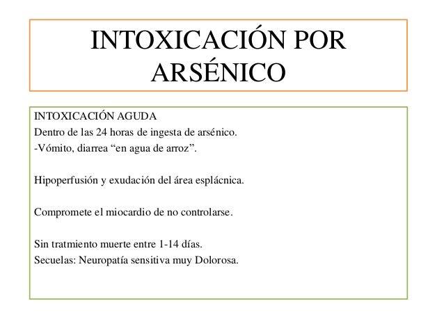 "INTOXICACIÓN POR ARSÉNICO INTOXICACIÓN AGUDA Dentro de las 24 horas de ingesta de arsénico. -Vómito, diarrea ""en agua de a..."