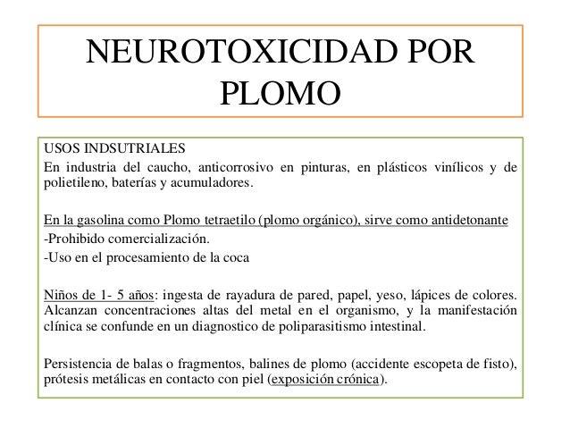 NEUROTOXICIDAD POR PLOMO USOS INDSUTRIALES En industria del caucho, anticorrosivo en pinturas, en plásticos vinílicos y de...