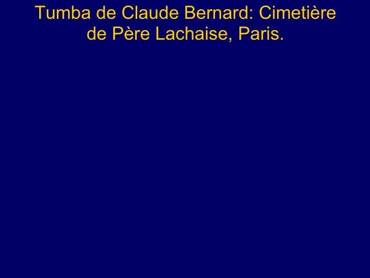 Tumba de Claude Bernard:  Cimetière de Père Lachaise, Paris.