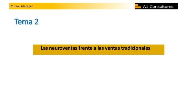 Curso LiderazgoCurso Liderazgo Tema 2 Las neuroventas frente a las ventas tradicionales