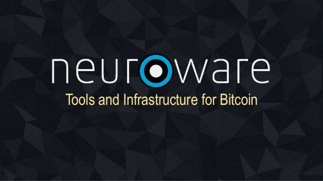Tools and Infrastructure for Bitcoin
