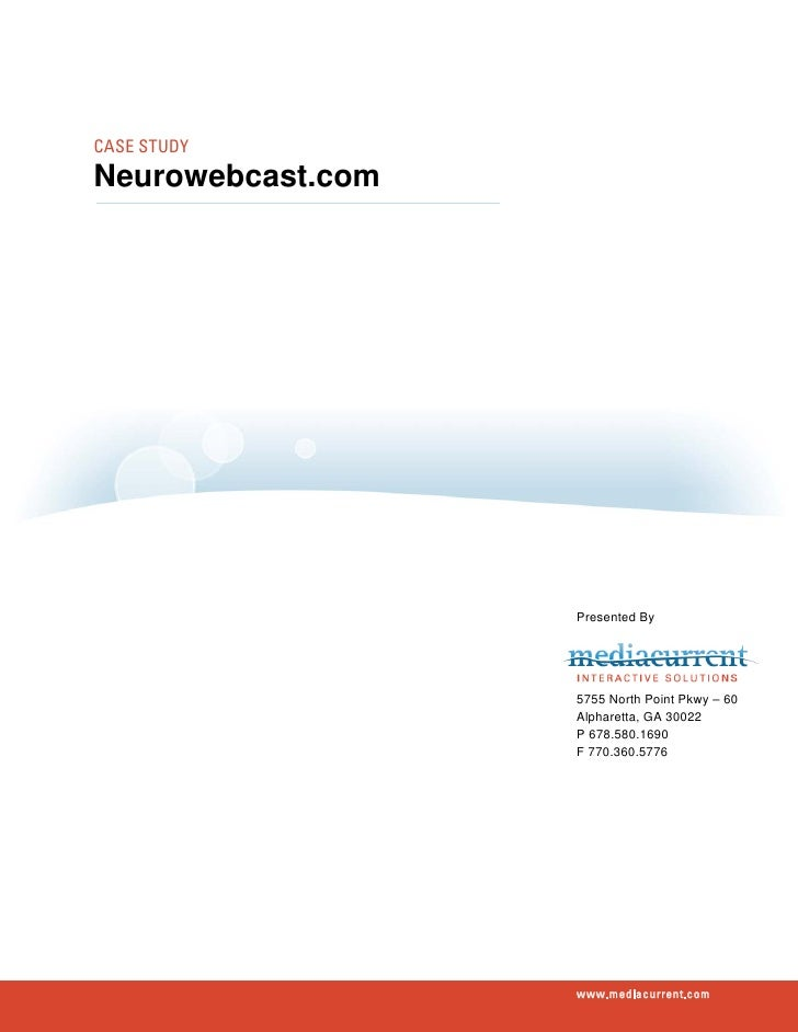 CASE STUDYNeurowebcast.com                   Presented By                   5755 North Point Pkwy – 60                   A...